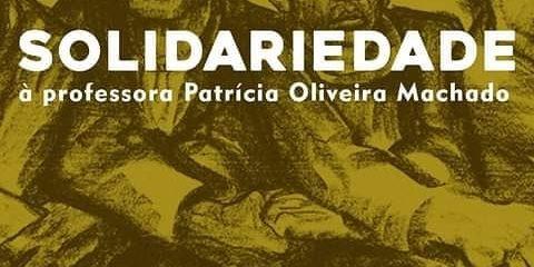 Solidariedade à professora Patrícia Oliveira Machado
